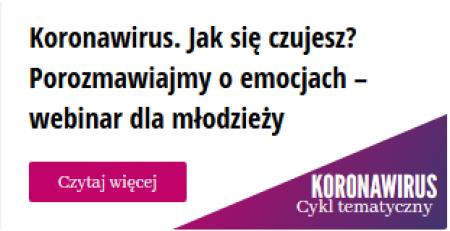 Koronawirus. Jak się czujesz? Webinar dla młodzieży